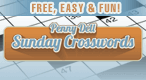 Penny Dell Sunday Crossword: Try the new Sunday Crossword, no pen, pencil, or eraser required.