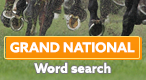 Grand National Word Search: See how fast you can find the hidden words in the scarmbled grid of letters!