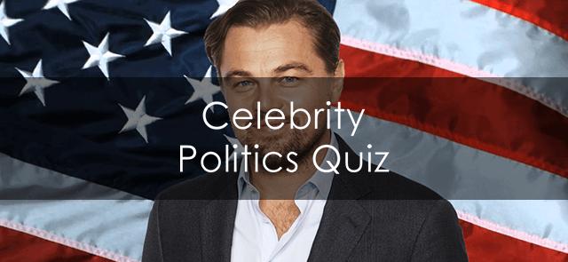 Celebrity Politics Quiz