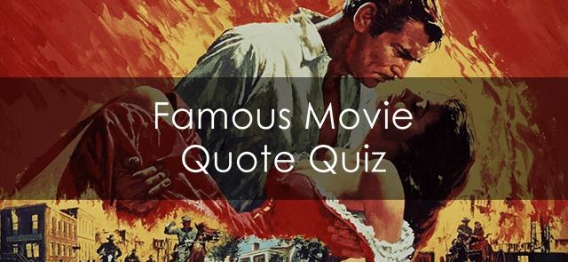 Famous Movie Quote Quiz