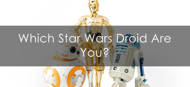 Which 'Star Wars' Droid Are You?