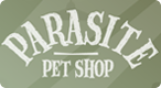 Parasite Pet Shop