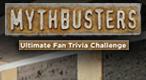 MythBusters Trivia