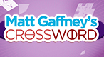 Matt Gaffney's Crossword: Challenge your crossword skills everyday with a huge variety of puzzles waiting for you to solve.
