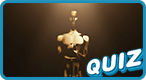 Which Oscar Should You Win?: Did you, once again, get snubbed at last years Oscars? Take the quiz and find out which award you'll win this time around!