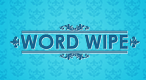 Word Wipe: Link letters together to form words and clear as many rows as you can!
