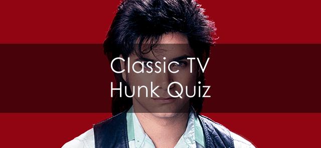 Classic TV Hunk Quiz